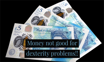 Fanned out 5 pound notes with Money not good for dexterity problems